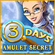 3 Days – Amulet Secret