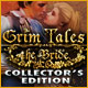 Grim Tales: The Bride Collector's Edition