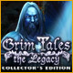 Grim Tales: The Legacy Collector's Edition