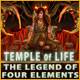 Temple of Life: The Legend of Four Elements