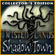 Twisted Lands: Shadow Town Collector's Edition