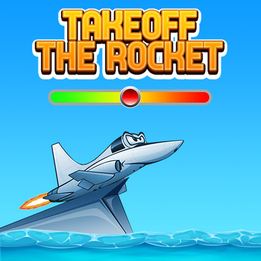Takeoff The Rocket